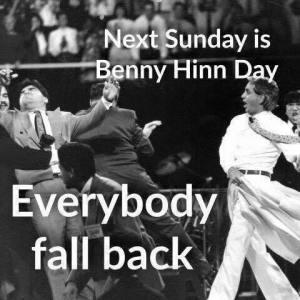 Benny Hinn day